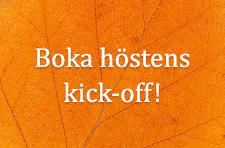 Boka höstens kick-off!